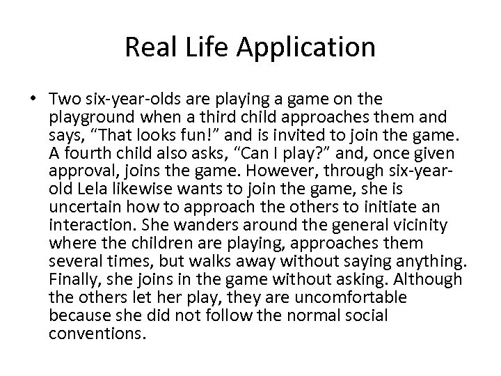 Real Life Application • Two six-year-olds are playing a game on the playground when