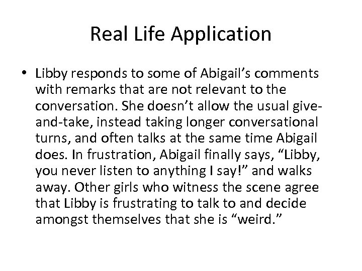 Real Life Application • Libby responds to some of Abigail's comments with remarks that