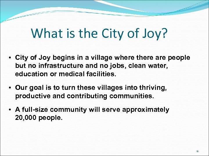 What is the City of Joy? • City of Joy begins in a village