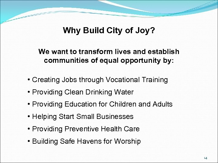 Why Build City of Joy? We want to transform lives and establish communities