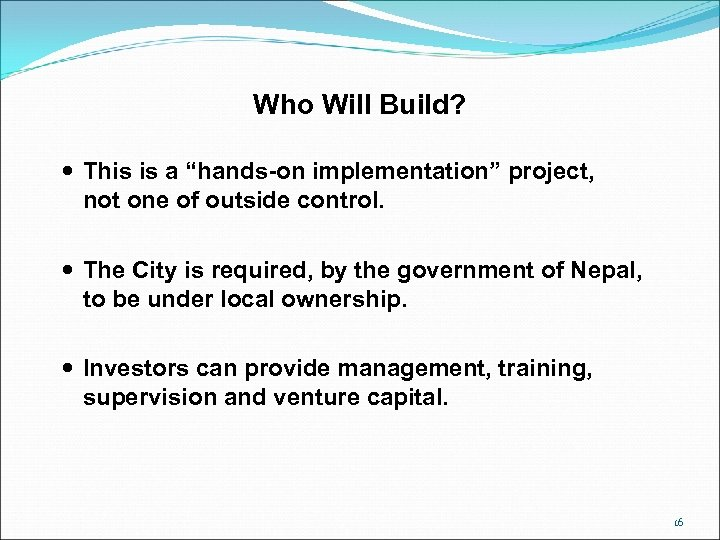 """Who Will Build? This is a """"hands-on implementation"""" project, not one of outside control."""