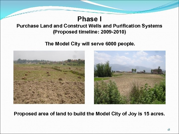Phase I Purchase Land Construct Wells and Purification Systems (Proposed timeline: 2009 -2010) The