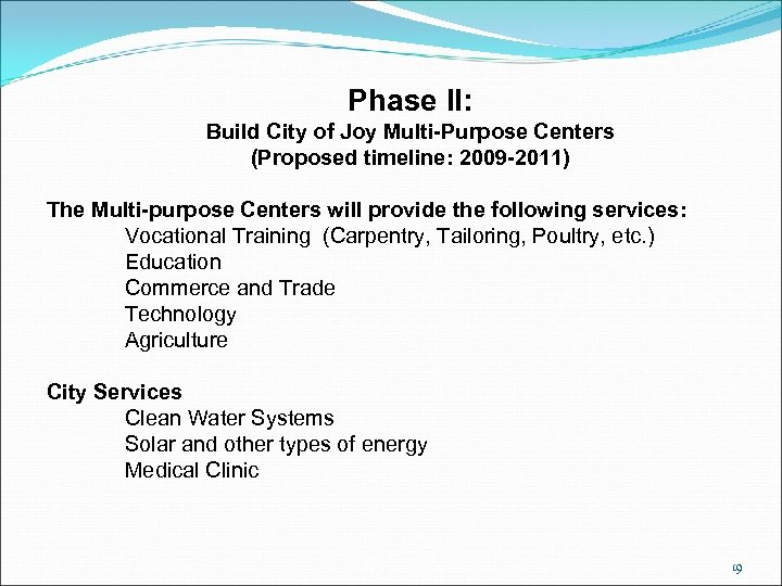 Phase II: Build City of Joy Multi-Purpose Centers (Proposed timeline: 2009 -2011) The Multi-purpose