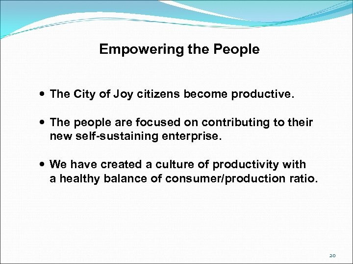 Empowering the People The City of Joy citizens become productive. The people are focused