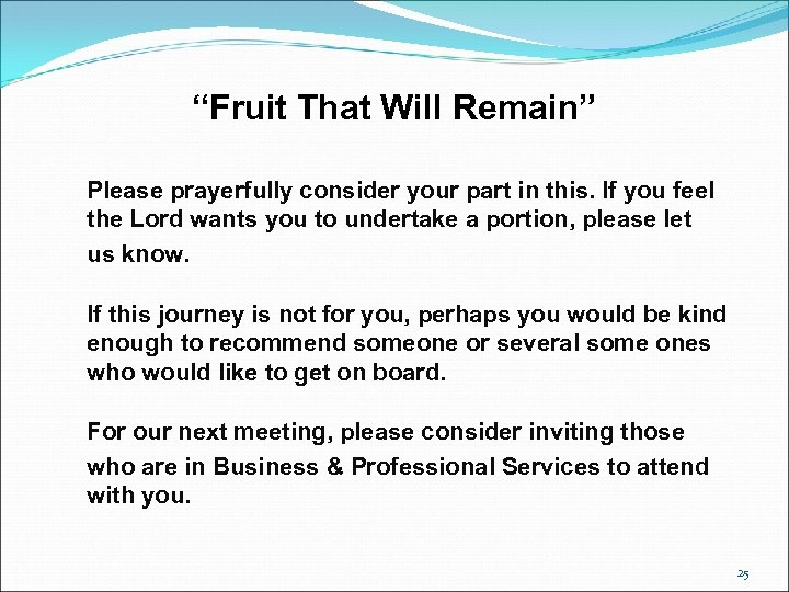 """""""Fruit That Will Remain"""" Please prayerfully consider your part in this. If you feel"""