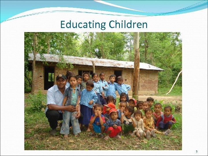 Educating Children 5