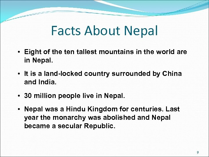 Facts About Nepal • Eight of the ten tallest mountains in the world are