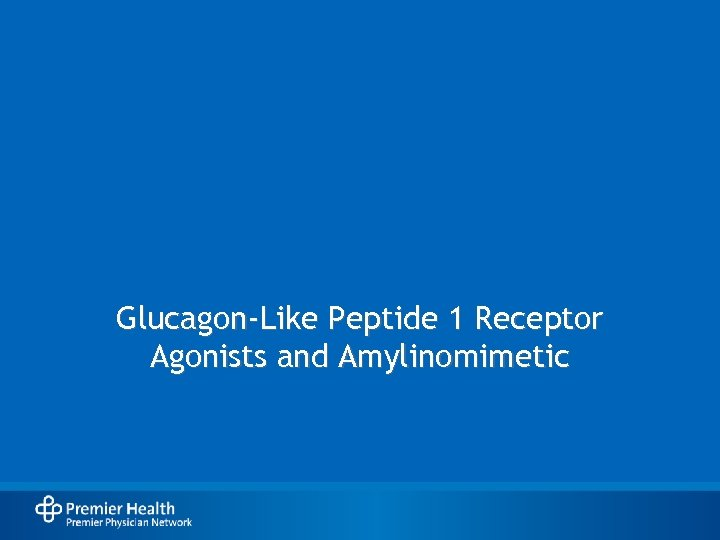Glucagon-Like Peptide 1 Receptor Agonists and Amylinomimetic