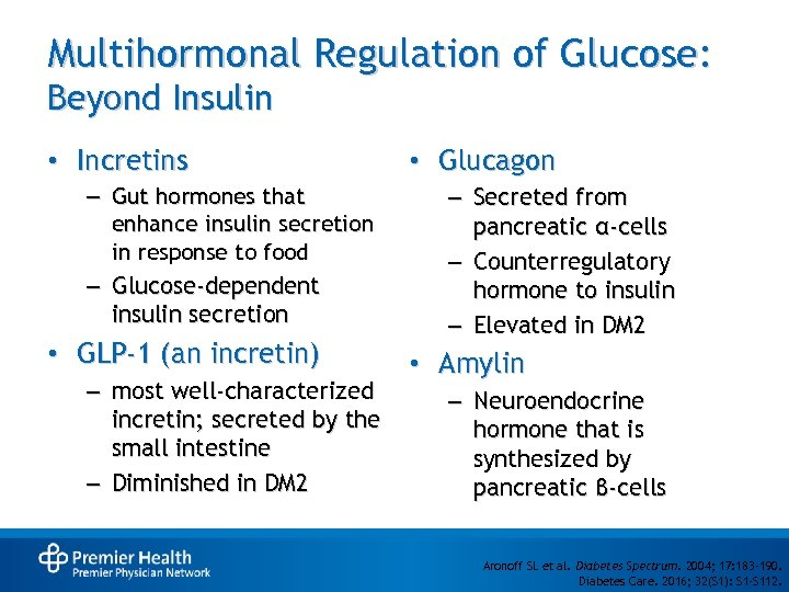 Multihormonal Regulation of Glucose: Beyond Insulin • Incretins – Gut hormones that enhance insulin