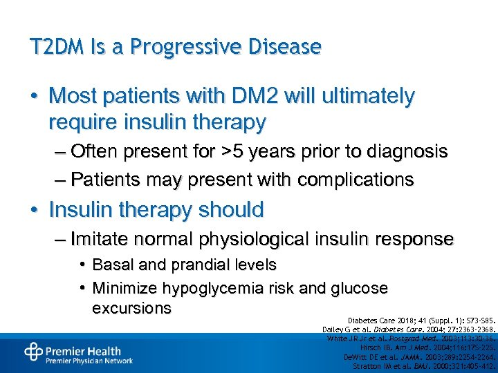 T 2 DM Is a Progressive Disease • Most patients with DM 2 will
