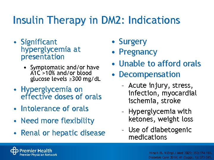 Insulin Therapy in DM 2: Indications • Significant hyperglycemia at presentation • Symptomatic and/or