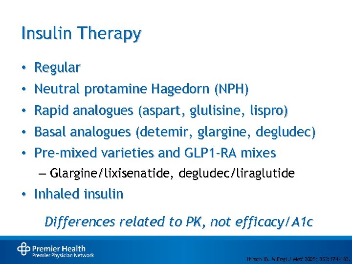 Insulin Therapy • • Regular Neutral protamine Hagedorn (NPH) • Rapid analogues (aspart, glulisine,