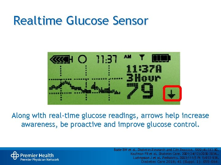 Realtime Glucose Sensor Along with real-time glucose readings, arrows help increase awareness, be proactive