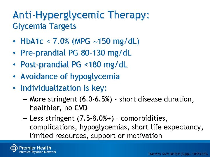 Anti-Hyperglycemic Therapy: Glycemia Targets • • • Hb. A 1 c < 7. 0%