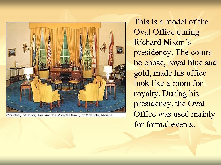 This is a model of the Oval Office during Richard Nixon's presidency. The colors