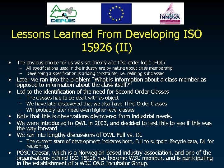 Lessons Learned From Developing ISO 15926 (II) • The obvious choice for us was