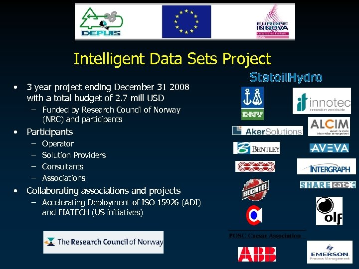 Intelligent Data Sets Project • 3 year project ending December 31 2008 with a
