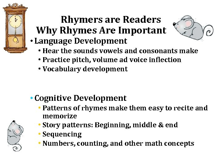 Rhymers are Readers Why Rhymes Are Important • Language Development • Hear the sounds
