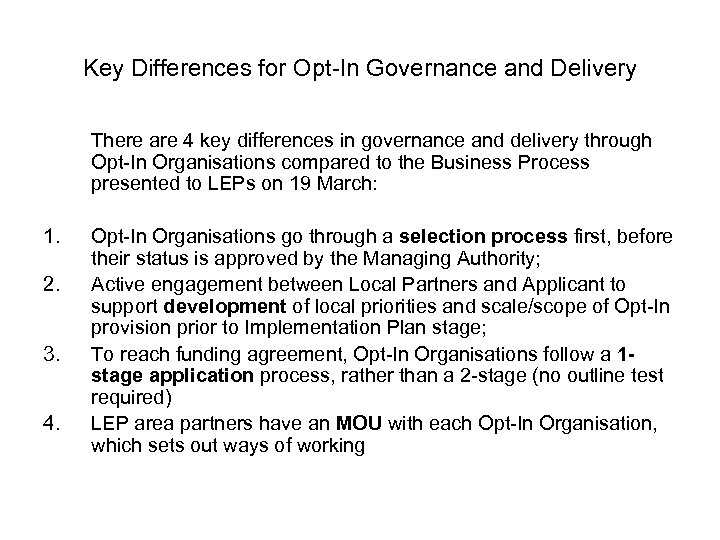 Key Differences for Opt-In Governance and Delivery There are 4 key differences in governance