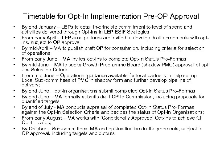 Timetable for Opt-In Implementation Pre-OP Approval • • • By end January – LEPs