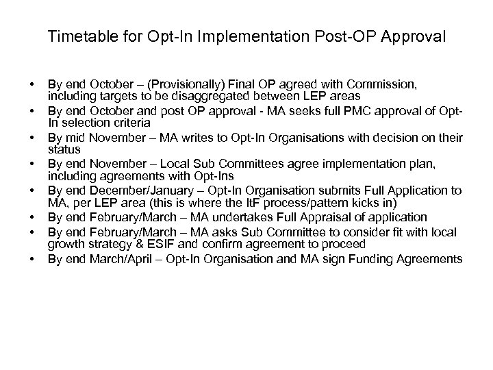 Timetable for Opt-In Implementation Post-OP Approval • • By end October – (Provisionally) Final