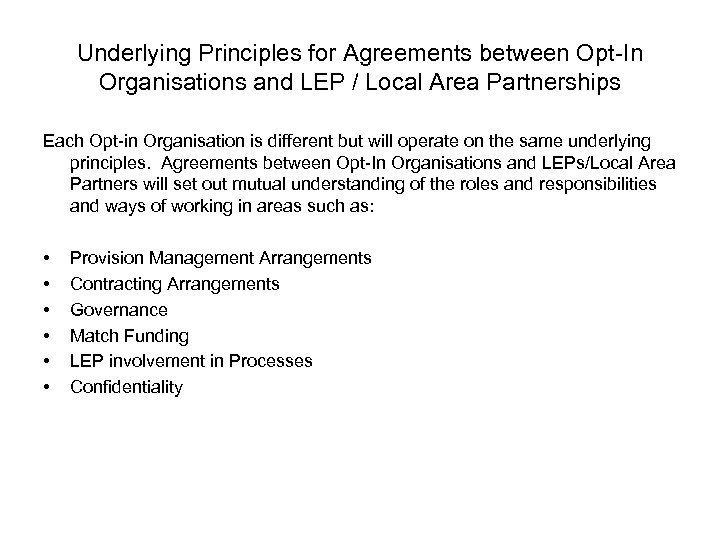 Underlying Principles for Agreements between Opt-In Organisations and LEP / Local Area Partnerships Each