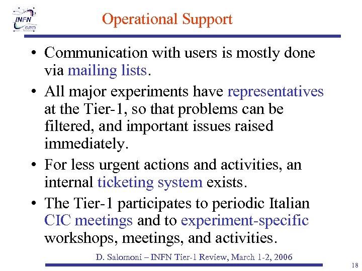 Operational Support • Communication with users is mostly done via mailing lists. • All