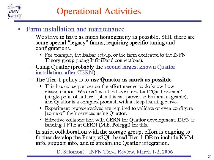 Operational Activities • Farm installation and maintenance – We strive to have as much