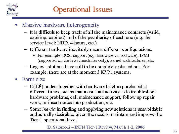 Operational Issues • Massive hardware heterogeneity – It is difficult to keep track of