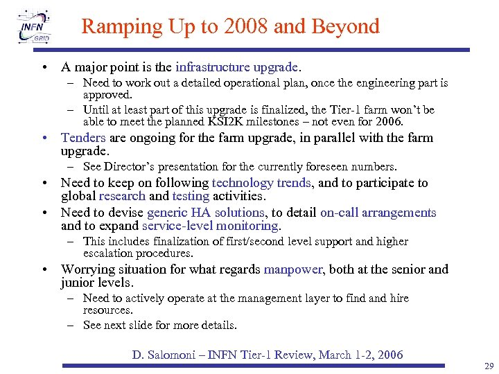 Ramping Up to 2008 and Beyond • A major point is the infrastructure upgrade.
