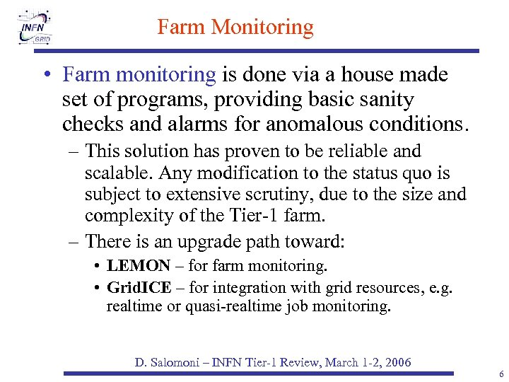 Farm Monitoring • Farm monitoring is done via a house made set of programs,