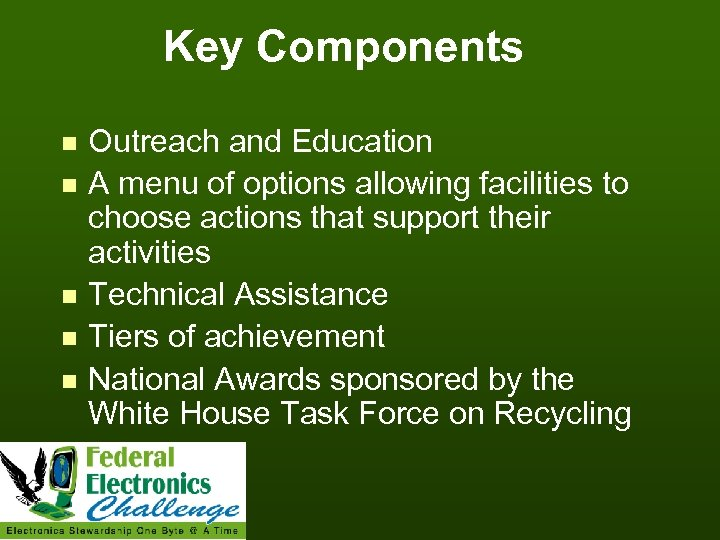 Key Components n n n Outreach and Education A menu of options allowing facilities