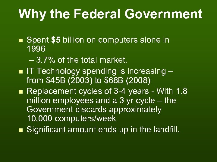 Why the Federal Government n n Spent $5 billion on computers alone in 1996
