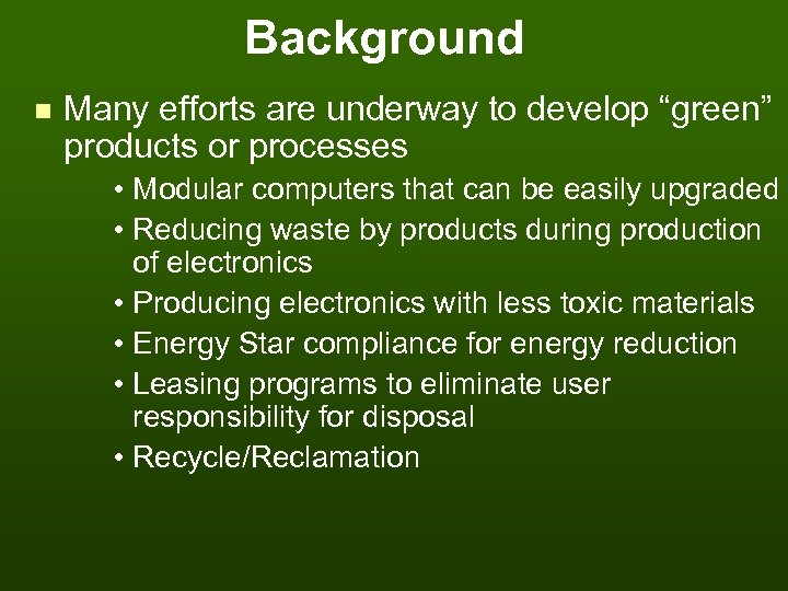 """Background n Many efforts are underway to develop """"green"""" products or processes • Modular"""