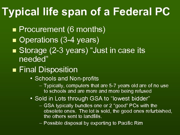 Typical life span of a Federal PC n n Procurement (6 months) Operations (3