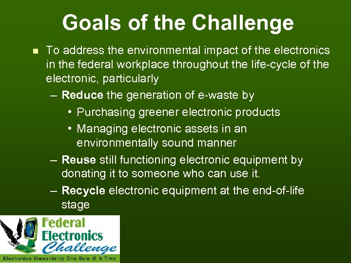Goals of the Challenge n To address the environmental impact of the electronics in