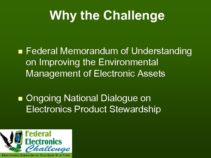 Why the Challenge n Federal Memorandum of Understanding on Improving the Environmental Management of