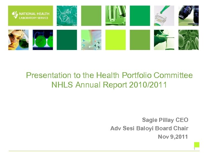 Presentation to the Health Portfolio Committee NHLS Annual Report 2010/2011 Sagie Pillay CEO Adv