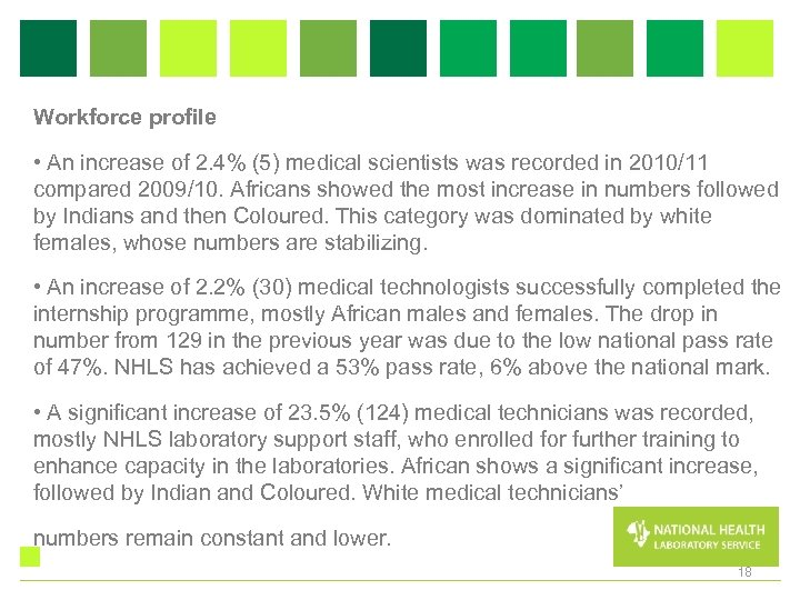 Workforce profile • An increase of 2. 4% (5) medical scientists was recorded in