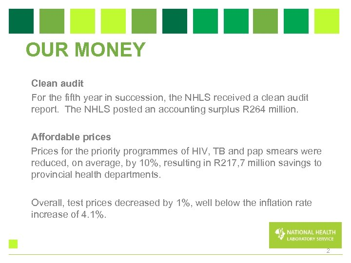 OUR MONEY Clean audit For the fifth year in succession, the NHLS received a
