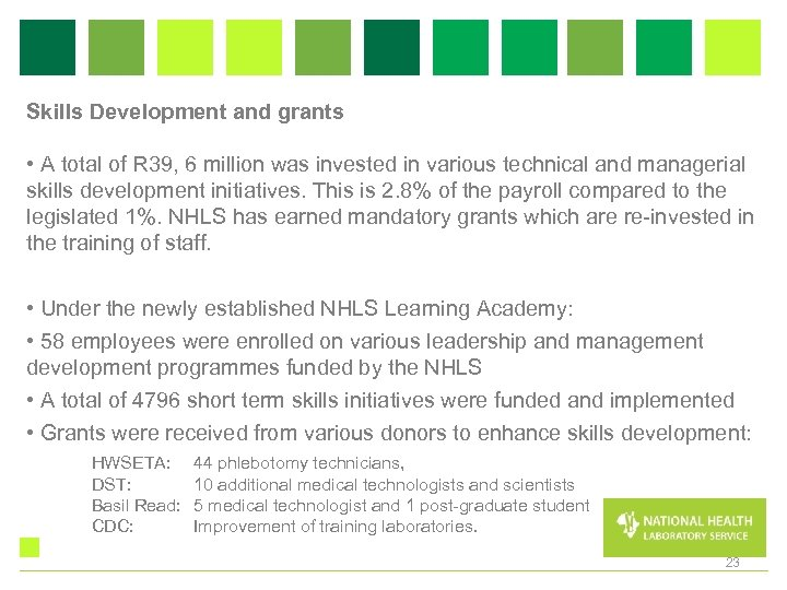 Skills Development and grants • A total of R 39, 6 million was invested
