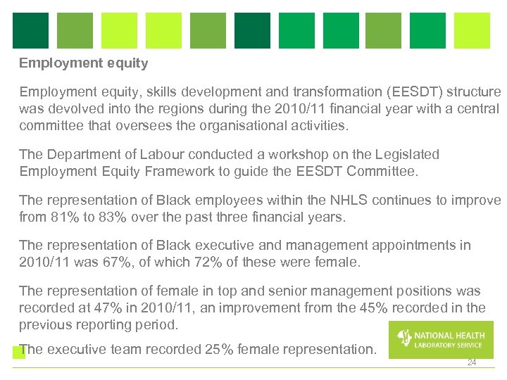 Employment equity, skills development and transformation (EESDT) structure was devolved into the regions during
