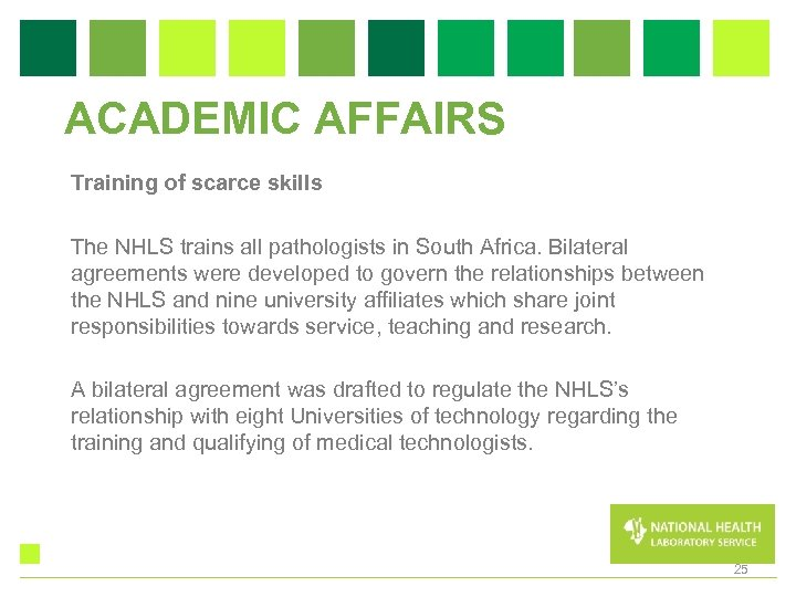 ACADEMIC AFFAIRS Training of scarce skills The NHLS trains all pathologists in South Africa.