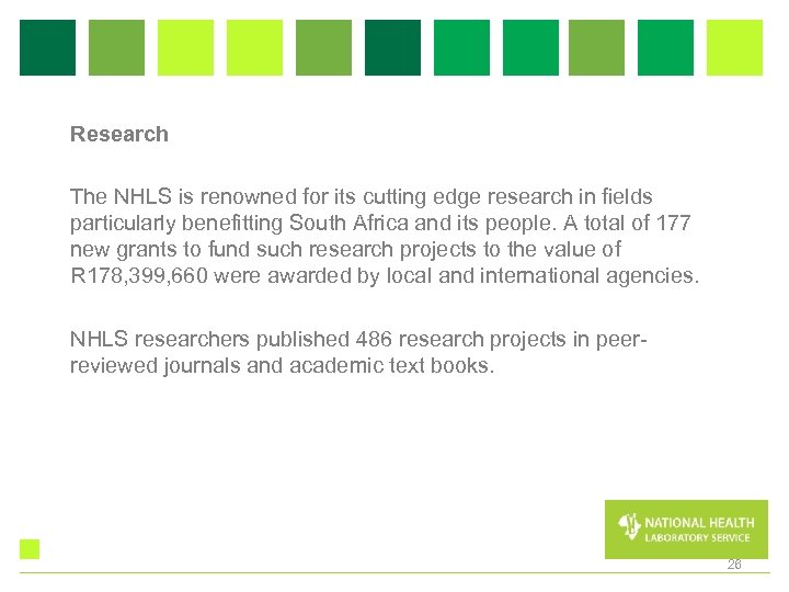 Research The NHLS is renowned for its cutting edge research in fields particularly benefitting