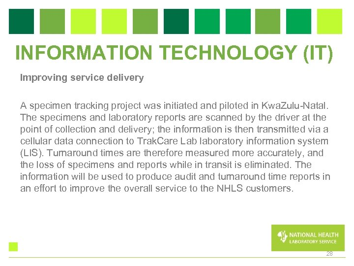 INFORMATION TECHNOLOGY (IT) Improving service delivery A specimen tracking project was initiated and piloted