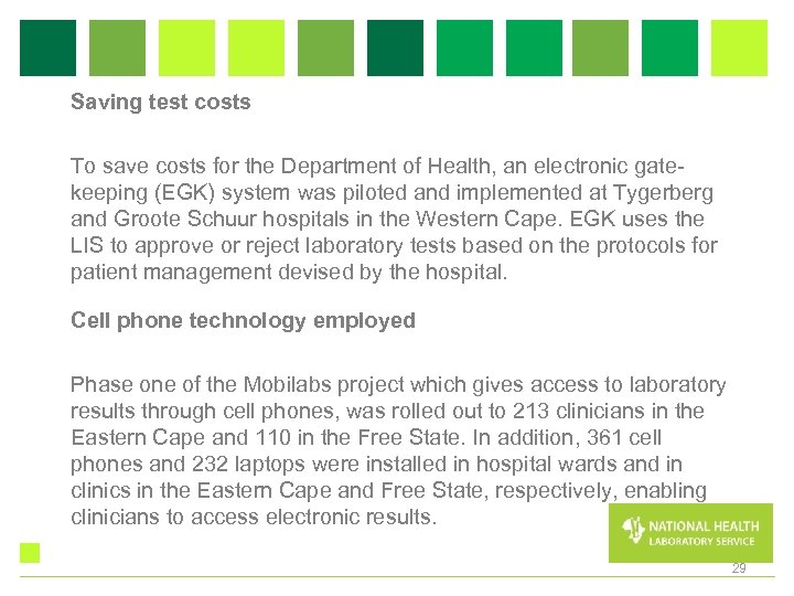 Saving test costs To save costs for the Department of Health, an electronic gatekeeping