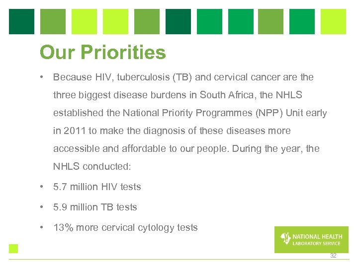 Our Priorities • Because HIV, tuberculosis (TB) and cervical cancer are three biggest disease