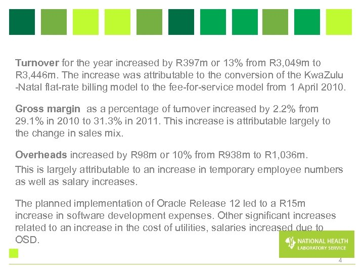 Turnover for the year increased by R 397 m or 13% from R 3,