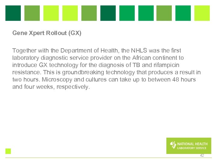 Gene Xpert Rollout (GX) Together with the Department of Health, the NHLS was the