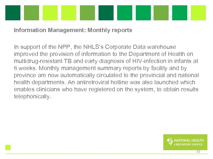 Information Management: Monthly reports In support of the NPP, the NHLS's Corporate Data warehouse